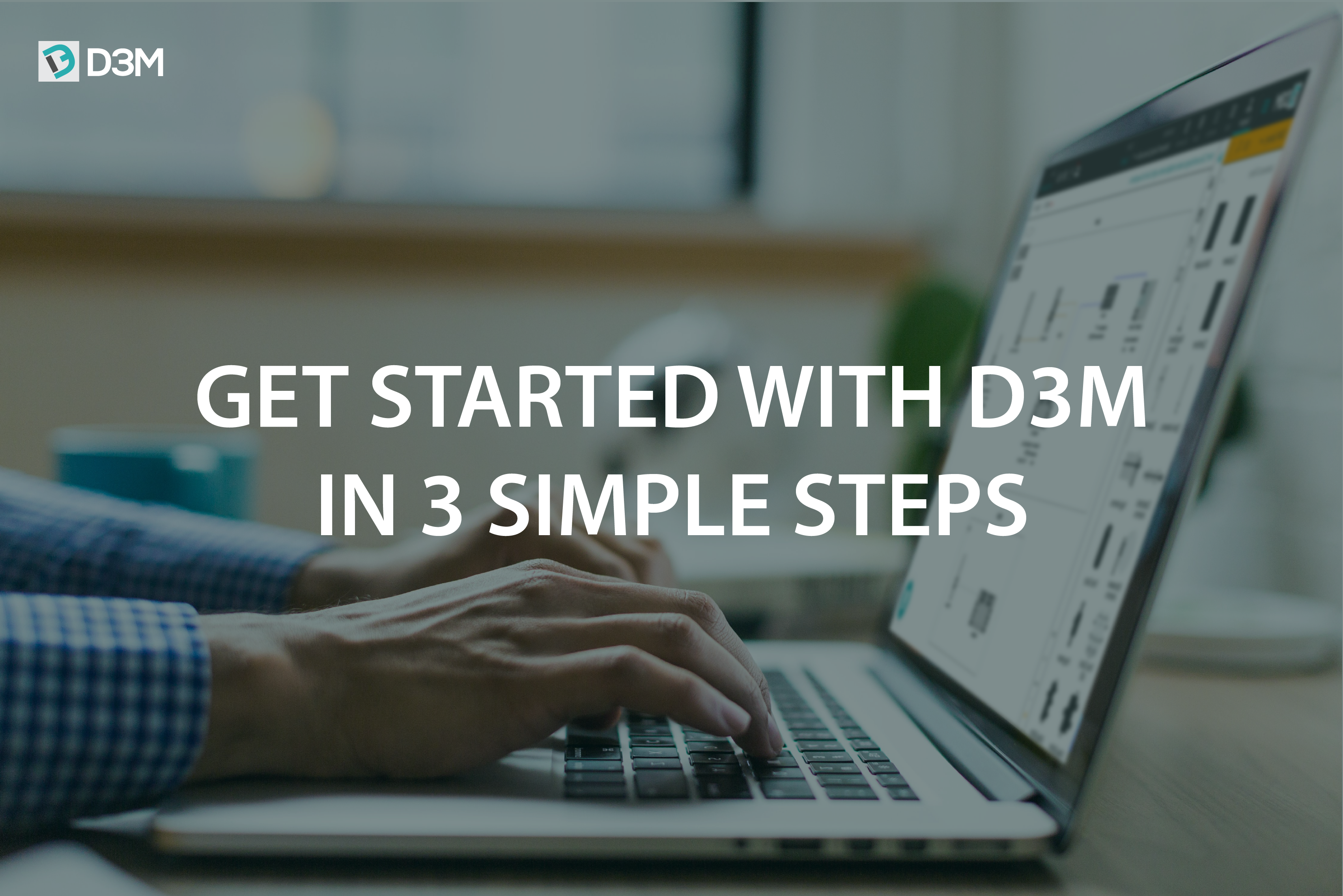 Getting Started with D3M is as Easy as 1, 2, 3!