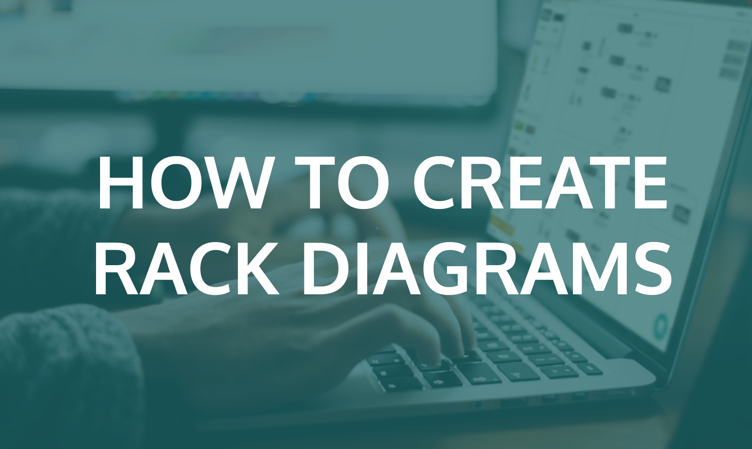 How To Create Rack Diagrams
